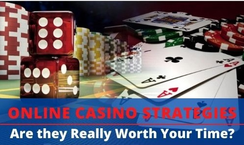 Online Casino Strategies Are they Really Worth Your Time